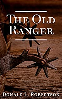 The Old Ranger: A Texas Ranger Short Story by Donald L. Robertson ebook deal