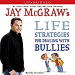 Jay McGraw's Life Strategies for Dealing with Bullies | Jay McGraw
