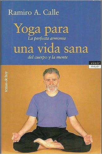 Yoga para una vida sana. La perfecta armonía del cuerpo y la ...