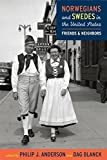 img - for Norwegians and Swedes in the United States: Friends and Neighbors book / textbook / text book