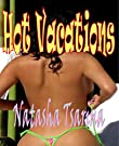Hot Vacations by [Tsarina, Natasha]