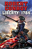 Liberty: 1784: The Second War for Independence