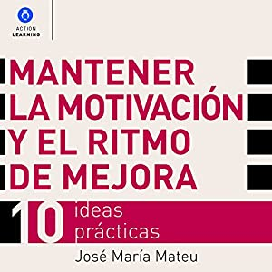 Mantener la Motivación y el Ritmo de Mejora [Maintain Motivation and the Rhythm of Improvement] Audiobook