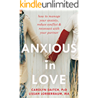 Anxious in Love: How to Manage Your Anxiety, Reduce Conflict, and Reconnect with Your Partner (The New Harbinger Best Practices Series) (English Edition)