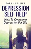 DEPRESSION: Depression Self Help - Naturally
