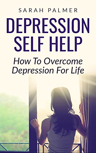 DEPRESSION: Depression Self Help - Naturally