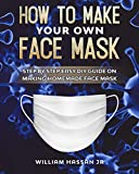 Face Mask: How To Make Your Own Face Mask At Home