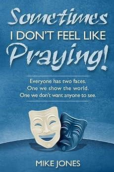 PDF Download Sometimes I Don't Feel Like Praying