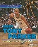 Meet Tony Parker, Sloan MacRae, 1435831020