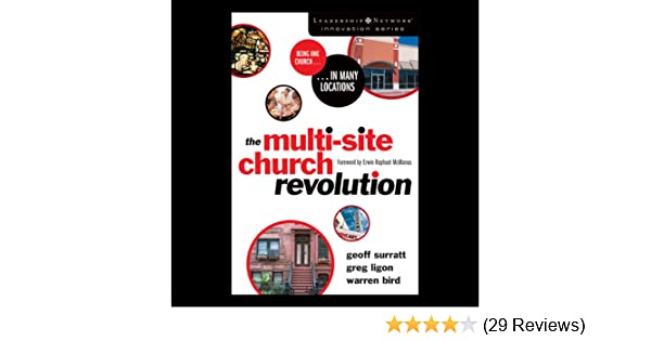 Amazon The Multi Site Church Revolution Being One Church In