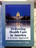 img - for Delivering Health Care in America : A Systems Approach 4TH EDITION book / textbook / text book