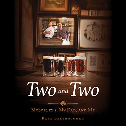 Two and Two: McSorley's, My Dad, and Me