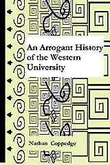 An Arrogant History of the Western University (Volume 1) Paperback