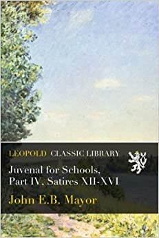 Book Juvenal for Schools, Part IV, Satires XII-XVI