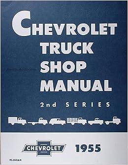 1955 Chevrolet Pickup Truck Repair Shop Manual Reprint 2nd Series Gm Chevy Chevrolet Truck Pickup Gm Chevy Chevrolet Truck Pickup Gm Chevy Chevrolet Truck Pickup Gm Chevy Chevrolet Truck Pickup Gm
