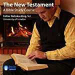The New Testament: A Bible Study Course | Fr. Nicholas King SJ