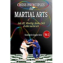 Chess principles for Martial Arts: Chess Tactics and Strategies for Judo, BJJ, Boxing and other Martial Arts (Knowledge for Martial Arts Book 2)
