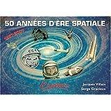 50 Annees d'Ere Spatiale 1957-2007