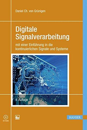 Digitale Signalverarbeitung: mit einer Einführung in die kontinuierlichen Signale und Systeme. Mit CD-ROM.