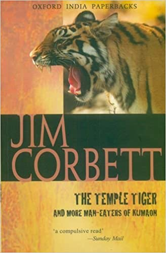 The Temple Tiger And More Man Eaters Of Kumaon Oxford India