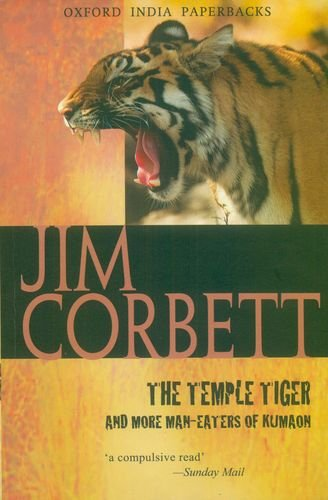 The Temple Tiger and More Man-Eaters of Kumaon (Oxford India Paperbacks) [Corbett, Jim] (Tapa Blanda)