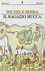 Il ragazzo mucca (I narratori/Feltrinelli) (Italian Edition)