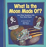 What Is the Moon Made Of?, Donna H. Bowman, 1404867260