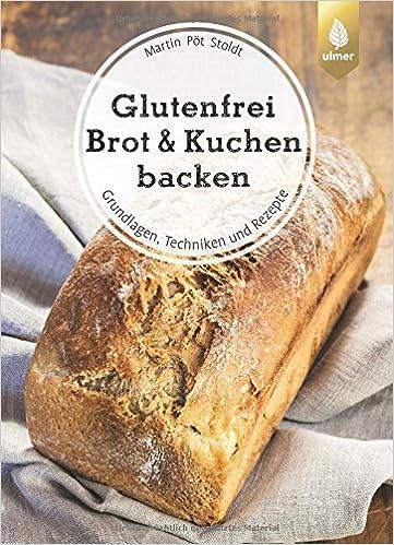 Glutenfrei Brot Und Kuchen Backen Endlich Verstandlich Grundlagen