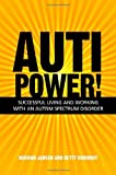 AutiPower! Successful Living and Working with an Autism Spectrum Disorder, Herman Jansen and Betty Rombout, 1849054371
