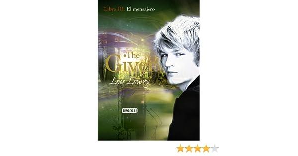 El mensajero. Libro III. The Giver (Spanish Edition)