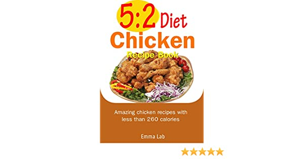 52 Diet Chicken Recipe Book Amazing Chicken Recipes With Less Than