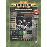 Audio Mixing Boot Camp: Hands-On Basic Training for Musicians, Book and DVD