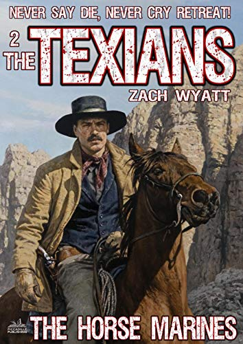 The Texians 2: The Horse Marines (A Texians Western)