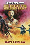 img - for The Battle for Skillern Tract (Black Horse Western) book / textbook / text book