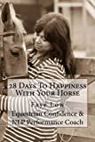 28 Days To Happiness With Your Horse: Horse Confidence