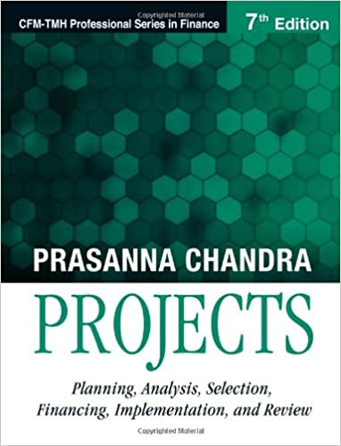 Projects 7e planning analysis selection financing projects 7e planning analysis selection financing implementation and review dr prasanna chandra 9780070680081 amazon books fandeluxe Gallery