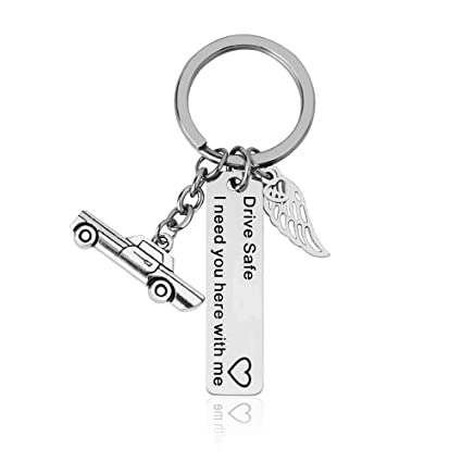 Drive Safe Keychains, I Need You Here with Me Keychain for  Trucker/Dad/Husband/Boyfriend/Driver, Prefect Gift for Birthday/Valentines  Day/New Year