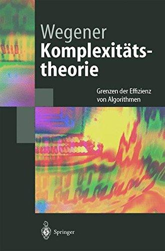 Komplexitätstheorie: Grenzen der Effizienz von Algorithmen (Springer-Lehrbuch) (German Edition) Taschenbuch – 10. März 2003 Ingo Wegener 3540001611 COMPUTERS / Computer Science MATHEMATICS / Logic