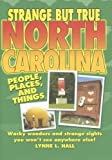 Strange but True North Carolina, Lynne L. Hall, 1581735219