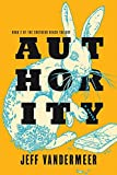 Authority: Book Two of the Southern Reach Trilogy