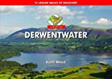 A Boot Up Derwentwater: 10 Leisure Walks of Discovery