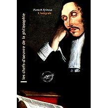 Spinoza l'intégrale : OEuvres complètes avec illustrations et annexes enrichies (Format professionnel électronique  Ink Book édition). (Les Intégrales) (French Edition)
