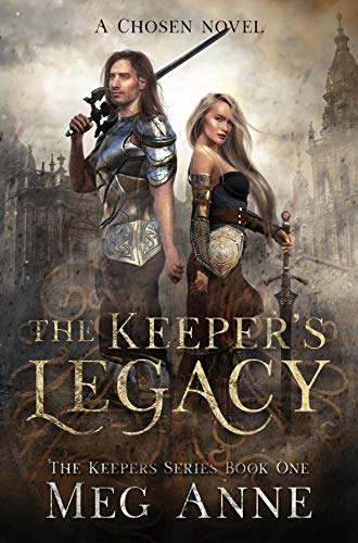 The Keeper's Legacy: A Chosen Novel (The Keepers Book 1)