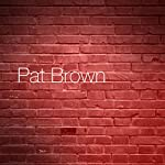 Single Sucks | Pat Brown