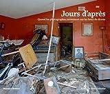 Jours d'après : Quand les photographes reviennent sur les lieux du drame