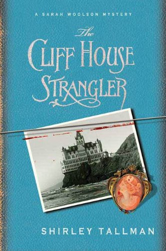 The Cliff House Strangler: A Sarah Woolson Mystery (Sarah Woolson Mysteries Book 3)