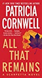 All That Remains: Scarpetta 3 (Kay Scarpetta)