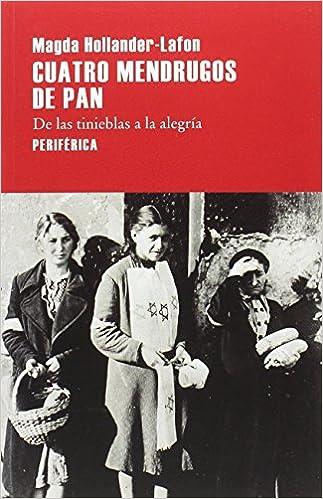 Cuatro mendrugos de pan: De las tinieblas a la alegría Largo Recorrido: Amazon.es: Magda Hollander-Lafon, Laura Salas Rodríguez: Libros