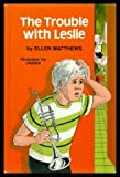 The Trouble with Leslie, Ellen Matthews, 0664326536