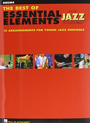 The Best of Essential Elements for Jazz Ensemble: 15 Selections from the Essential Elements for Jazz Ensemble Series - DRUMS ()
